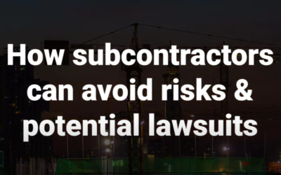 VIDEO: How Subcontractors Can Avoid Risks & Costly Lawsuits